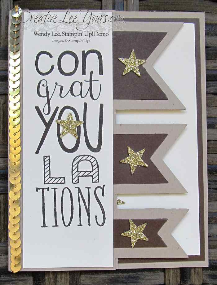 Congrats Banner by Wendy Lee, #creativeleeyours, Stampin' Up!, Bravo stamp set, June 2015 FMN class