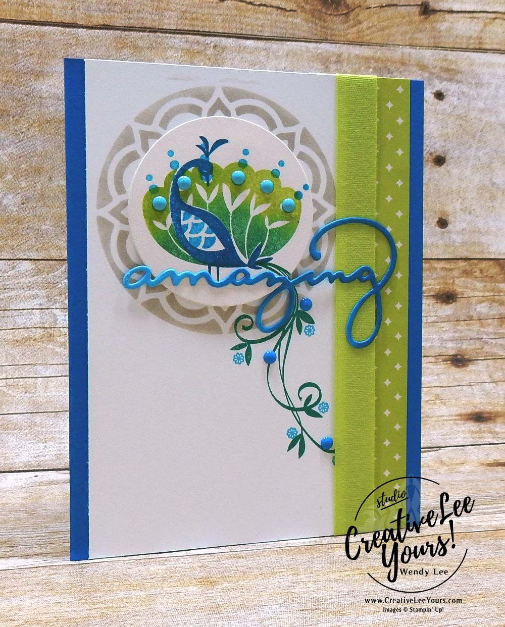 Amazing Friend by Wendy lee, Stampin Up, stamping, hand made, friend, teacher appreciation, secretaries day, birthday,#creativeleeyours, creatively yours, january 2018 FMN class, forget me not, SAB, Sale-a-bration,Beautiful peacock stamp set, eastern beauty stamp set, FREE stamps,celebrate you thinlits