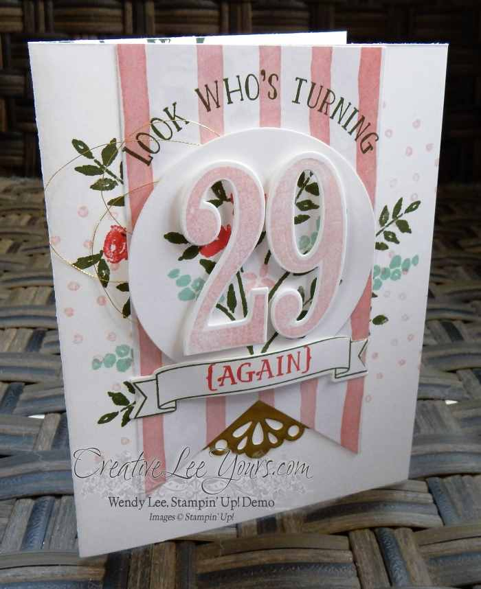 29 Again by Wendy Lee, #creativeleeyours, Stampin' Up!, February 2016 FMN class, Numbers of years stamp set, Number of years framelits