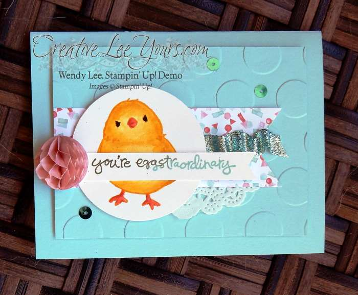eggstraordinary chick by wendy lee, #creativeleeyours, Stampin' Up!, March 2016 FMN class, Honeycomb Happiness stamp set, easter card, SAB 2016