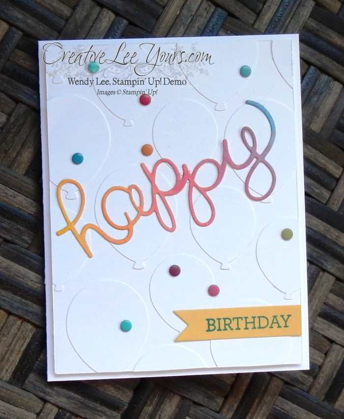 Happy Birthday Balloons by Wendy Lee, #creativeleeyours, Balloon Bouquet Punch, Crazy About You Bundle,#imbriningingbirthdaysback , Bringing Birthdays Back Class