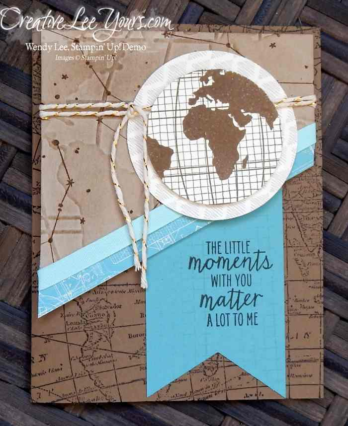 Little Moments by Wendy Lee, #creativeleeyours, Stampin' Up!, may 2016 FMN class, masculine, dad card, going global, world map, timeless textures