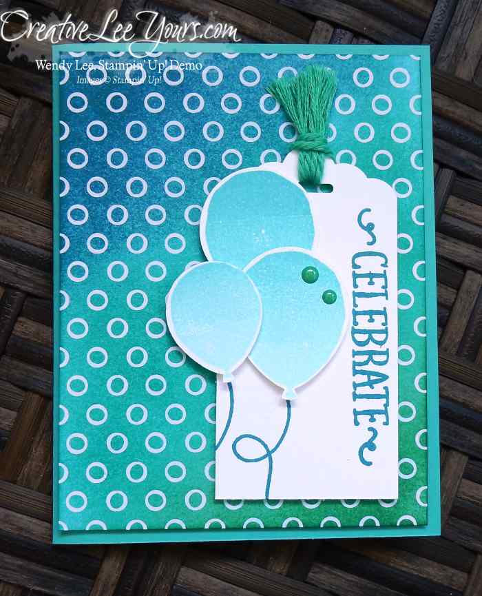 Celebrate by Wendy Lee, Stampin' Up!, hand made cards, birthday, August 2016 FMN class, #creativeleeyours,May 2015 Birthday Bundle Paper Pumpkin Kit,Balloon Celebration stamp set