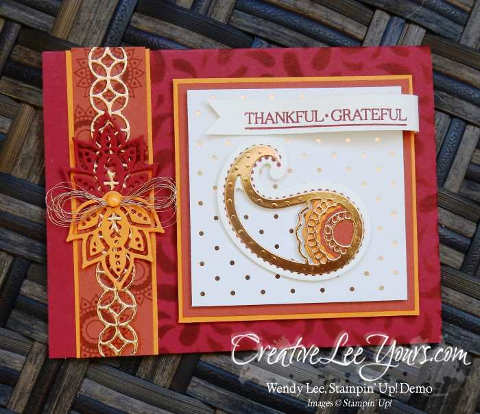 Thankful Grateful Paisley by Wendy Lee, Stampin Up, Paisleys & Posies stamp set, Paisley Framelits, #creativeleeyours, Hand Made Cards, Seasonal Decorative Masks, Diemond Team Swap