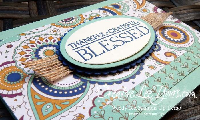 Blessed Paisleys by Wendy Lee, Stampin Up, Paisleys & Posies stamp set, Layering ovals Framelits, Petals & Paisleys Designer Series Paper, #creativeleeyours, Diemonds team meeting, Hand Made Cards