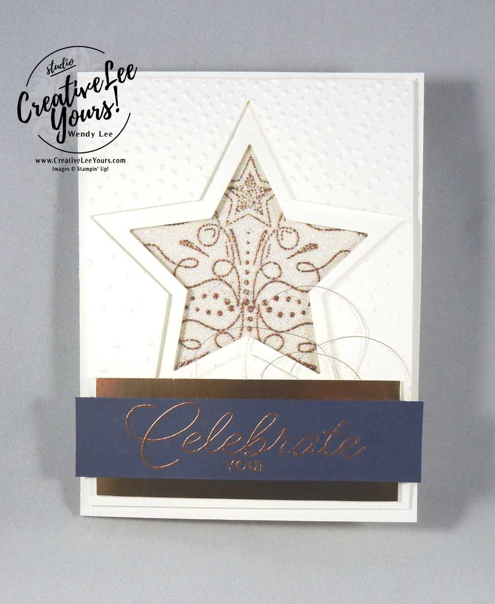 You're a Star by Wendy Lee, Stampin Up, #creativeleeyours, Celebrate you,birthday blast tamp set, stars framelits, embossing