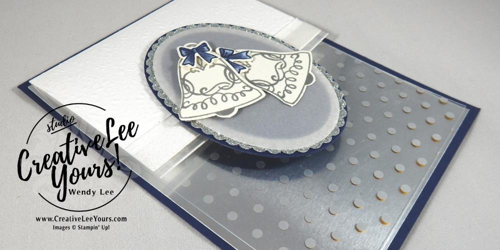 Wedding Bells by Wendy Lee, Stampin Up, #creativeleeyours, Hand made wedding card, seasonal bells stamp set, santas sleigh stamp set, layering ovals, December 2016 FMN class