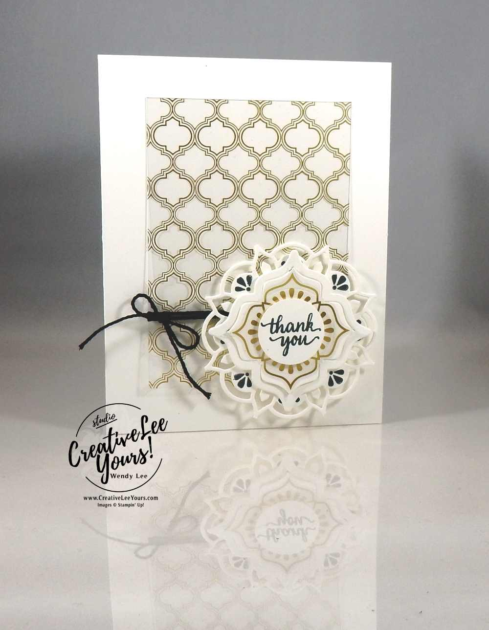 Eastern Medallion Thank You by Wendy Lee, Eastern Beauty stamp set, eastern medallion Thinlits, eastern palace bundle, stampin up, #creativeleeyours, creatively yours, handmade thank you card