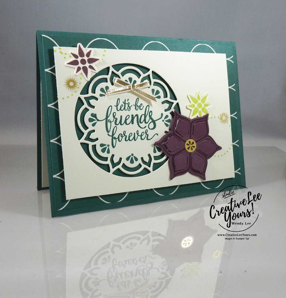 Let's Be Friends Forever with Wendy Lee, Eastern Beauty stamp set, eastern medallion Thinlits, eastern palace bundle, stampin up, #creativeleeyours, creatively yours, handmade card,cardmaking,hand made card, rubber stamps, stamping