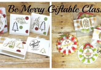 Be Merry Giftable Class by wendy lee, stampin up, hand made gifts, christmas, ornaments,tags, notecards, holiday, #creativeleeyours, creatively yours, rubber stamps, stamping
