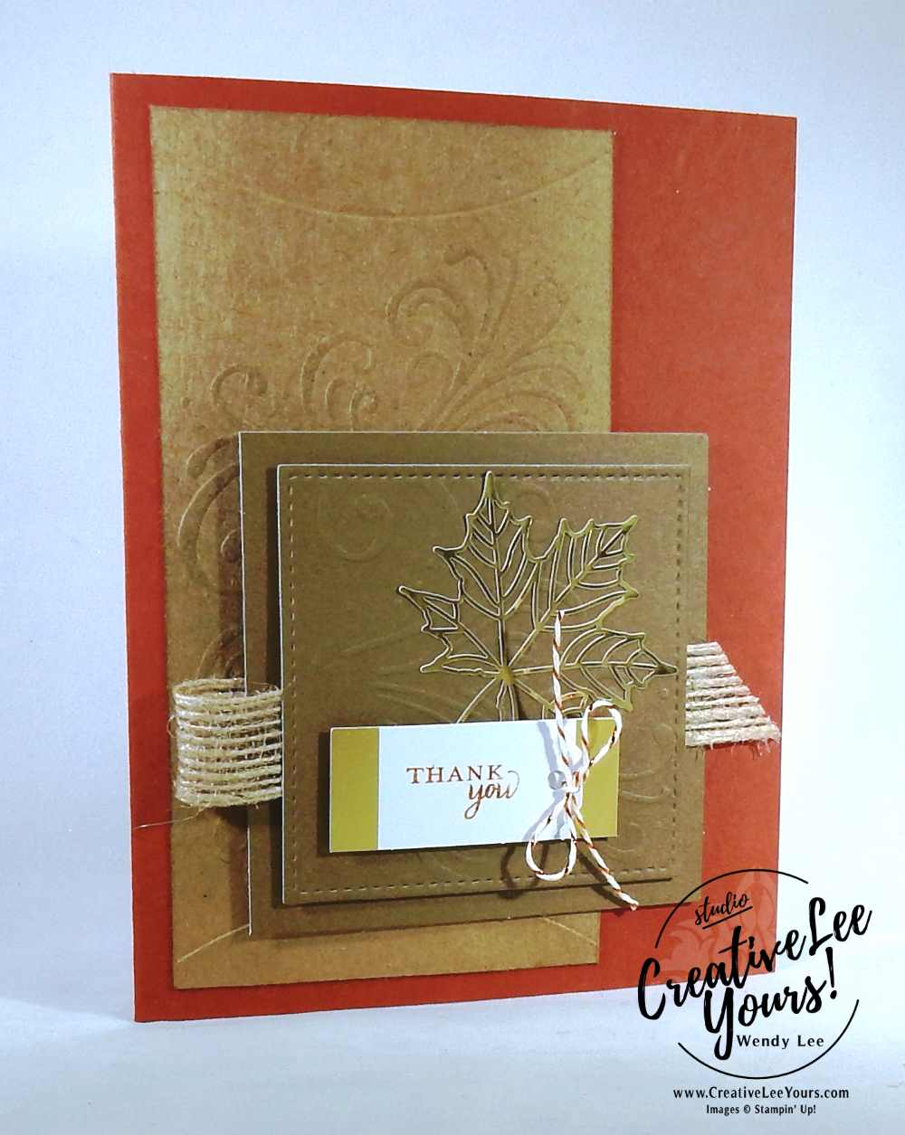 Embossed Thank You by Wendy Lee, September 2017 Layered Leaves Paper Pumpkin Kit, Stampin Up, handmade fall cards and gifts, stamping, #creativeleeyours, creatively yours, thanksgiving cards and gifts