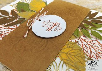Filled with Thanks by Wendy Lee, September 2017 Layered Leaves Paper Pumpkin Kit, Stampin Up, handmade fall cards and gifts, stamping, #creativeleeyours, creatively yours, thanksgiving cards and gifts