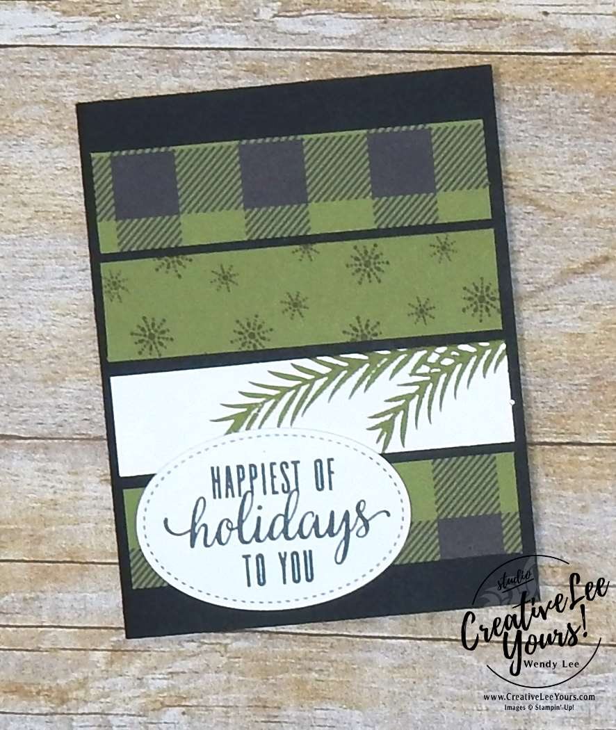 Happiest of Holidays by Wendy Lee, October 2017 Pining For Plaid Paper Pumpkin Kit,christmas cards, handmade, stamping, masculine, Stampin Up,#creativeleeyours, creatively yours, fast and easy, simple, November 2017 FMN class, Bonus card
