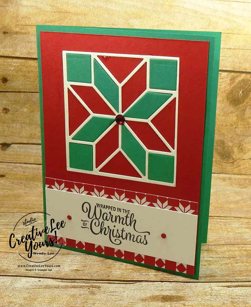 Warmth of Christmas, stampin up, wendy lee,#creativeleeyours, creativelyyours, handmade, stamping,quilt builder framelits, snowflake sentiments stamp set, christmas card, diemonds team swap