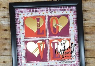 love framed art class by wendy lee, stampin up,#creativeleeyours, creatively yours, home decor, handmade,valenmtine,love, classes, large letters framelits, sweet & sassy framelits, layering squares framelits