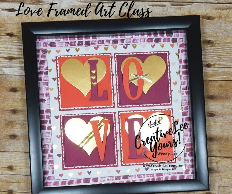 loveframed art class by wendy lee, stampin up,#creativeleeyours, creatively yours, home decor, handmade,valenmtine,love, classes, large letters framelits, sweet & sassy framelits, layering squares framelits