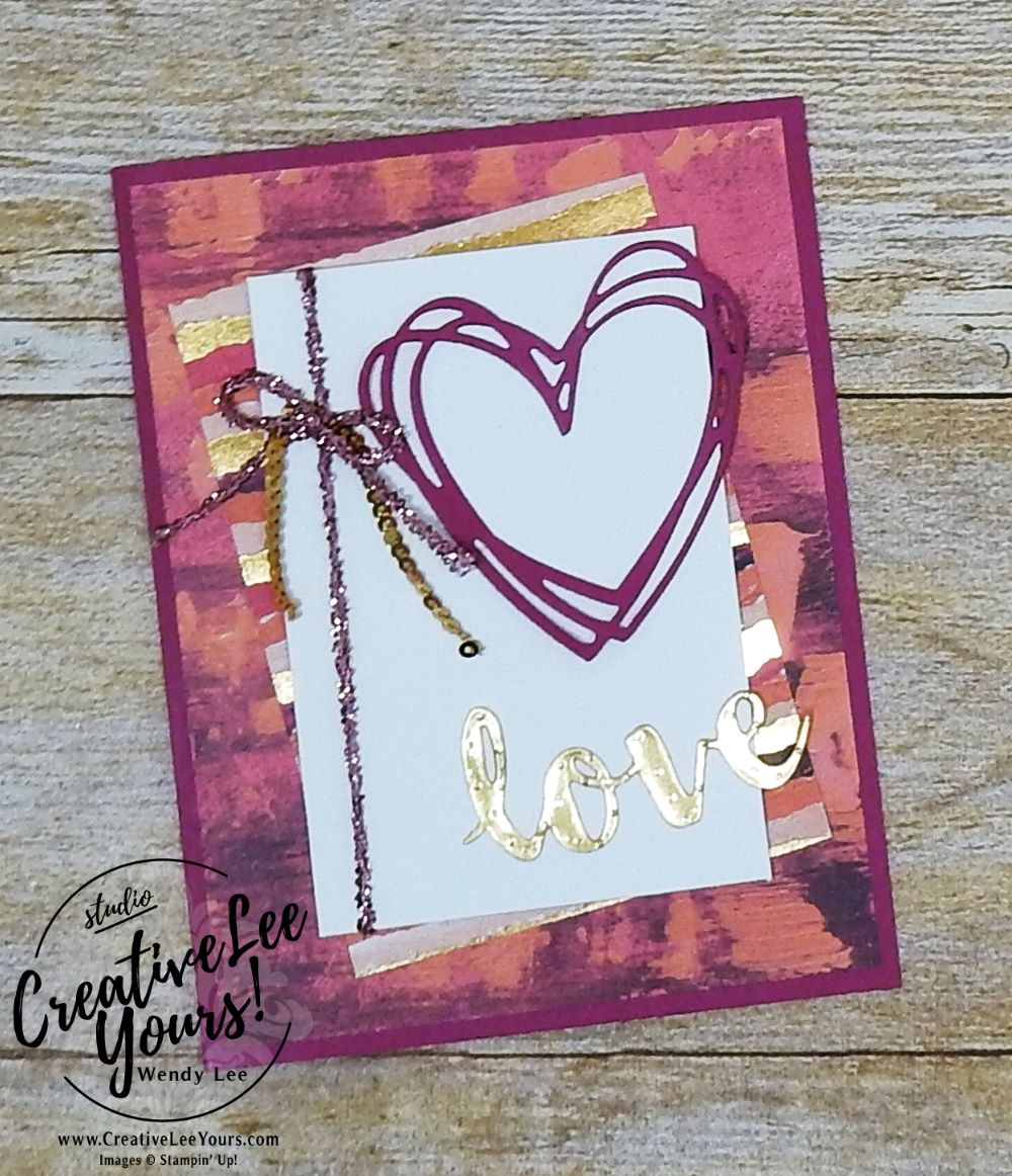 Pained Love by Wendy Lee,Stampin Up,#creativeleeyours,valentine, anniversary,sunshine sayings, sunshine wishes thinlits,stamping,handmade
