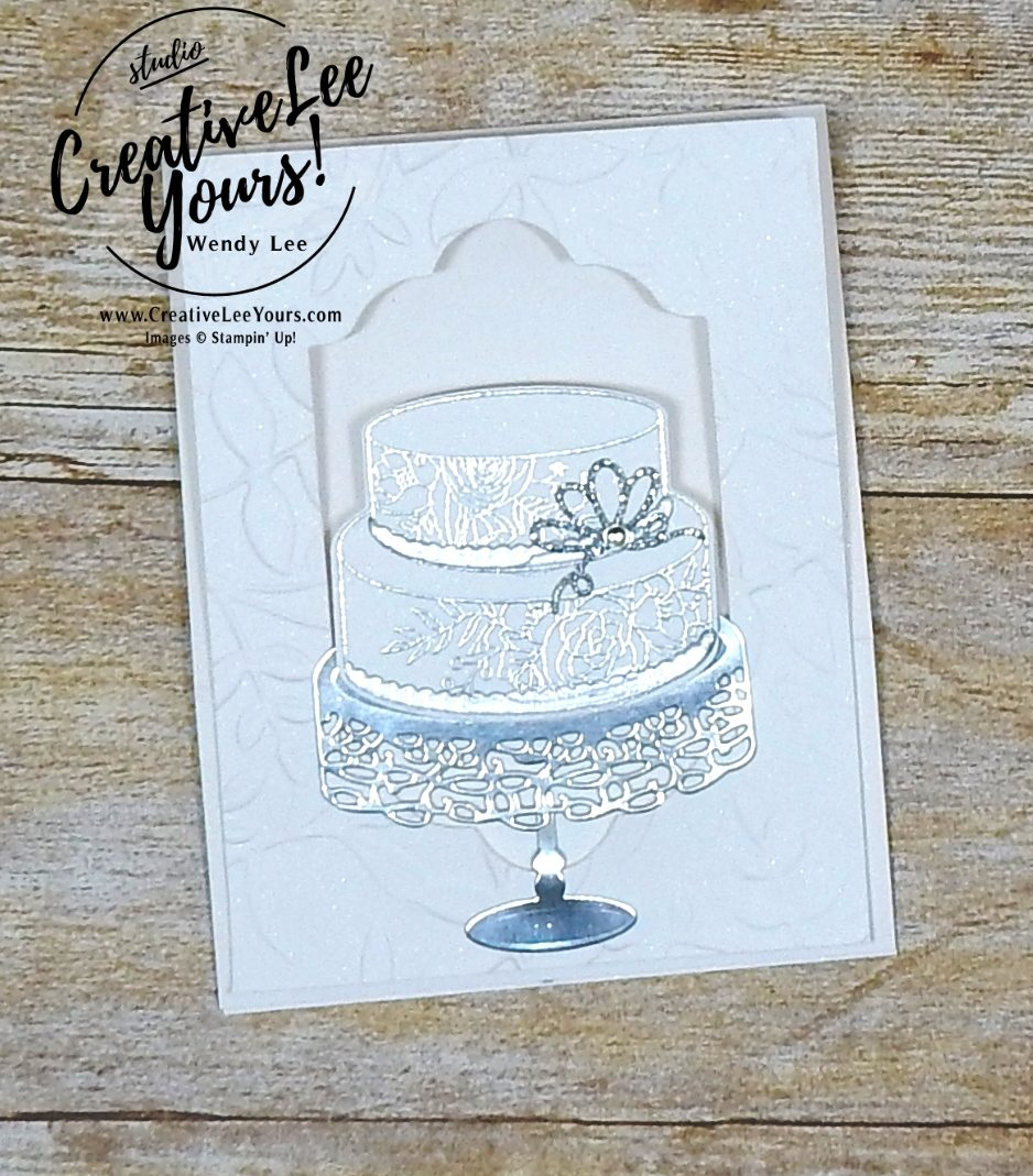 Best Wishes Easel by Wendy lee, Stampin Up, stamping, hand made, wedding, anniversary, birthday,#creativeleeyours, creatively yours, February 2018 FMN card class, forget me not, SAB, Sale-a-bration,Cake Soiree stamp set, FREE stamps,sweet cake framelits,SU,fun fold, embossing