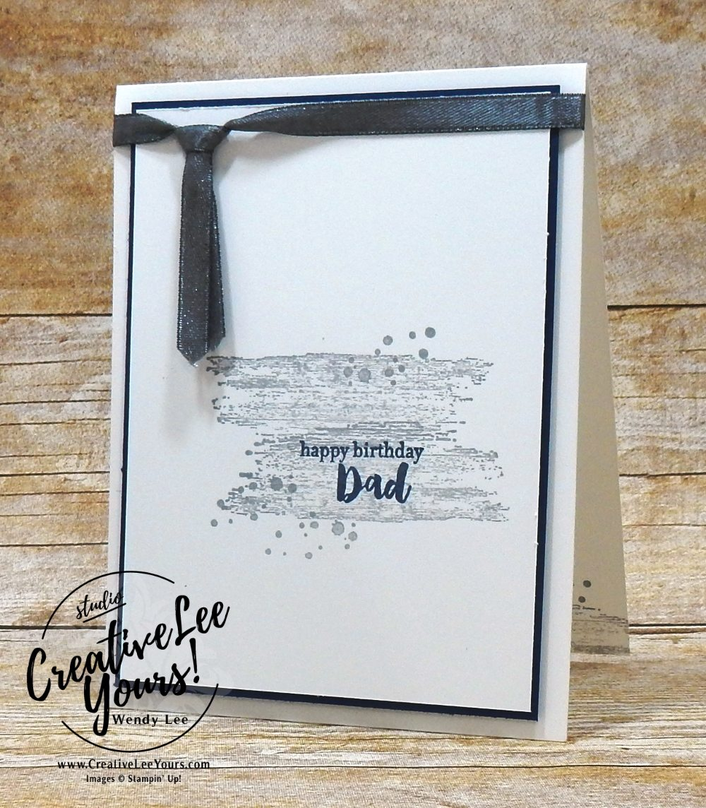 Happy Birthday Dad by Wendy Lee, FREE Printable Tutorial,fathers days,birthday,masculine,Stampin Up, stamping, SU,SU cards, hand made, #creativeleeyours, creatively yours, creative-lee yours,Diemonds team meeting,timeless textures,apron of love ,windsor knot