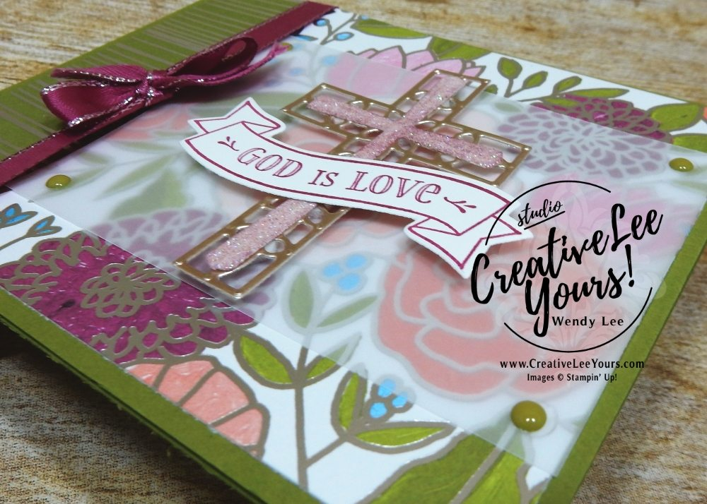 God is Love by Wendy lee, Stampin Up, stamping, hand made, friend, sympathy,birthday,mothers day,easter,#creativeleeyours, creatively yours, creative-lee yours,March 2018 FMN card class, forget me not, crosses of hope,hold on to hope stamp set,brandy cox, million dollar set,SU,SU cards,rubber stamps