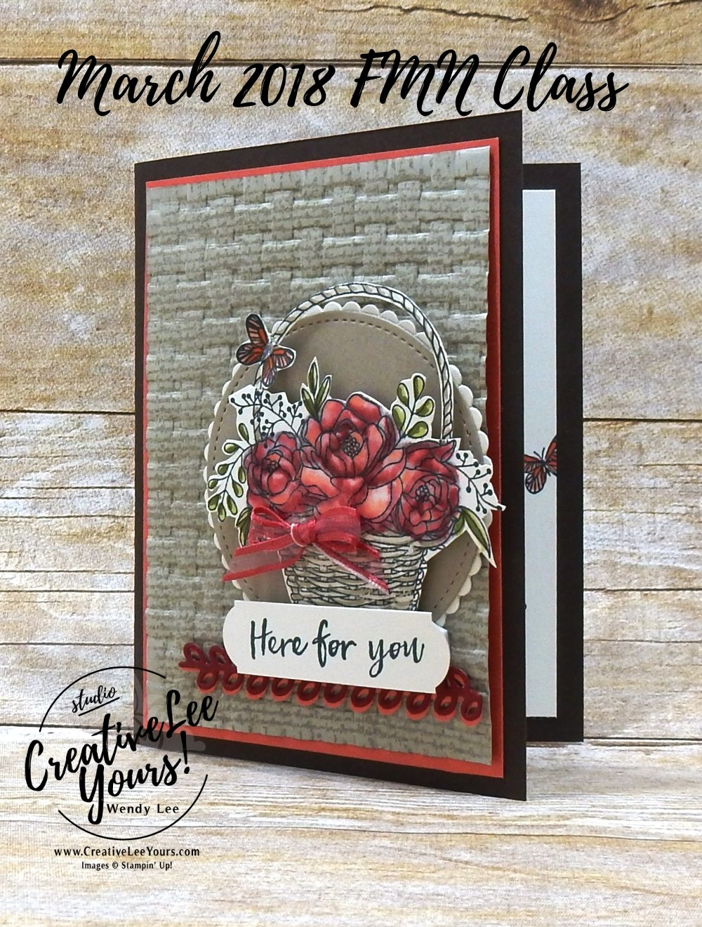 Here For You Basket by Wendy lee, Stampin Up, stamping, hand made, friend, sympathy,birthday,mothers day,#creativeleeyours, creatively yours, creative-lee yours,March 2018 FMN card class, forget me not, SAB, Sale-a-bration,blossoming basket stamp set, Burlap stamp set,FREE stamps,SU,SU cards,rubber stamps
