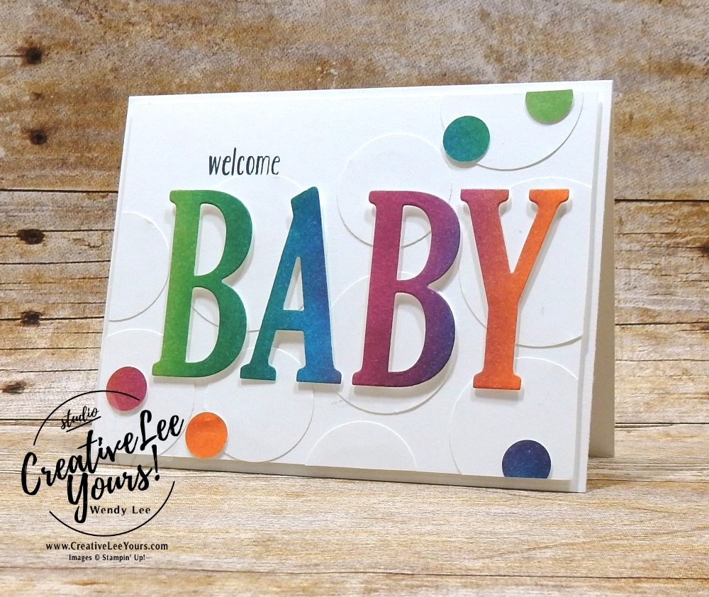 Welcome Baby by wendy lee, stampin up, handmade, stamping, #creativeleeyours, creatively yours, creative-lee yours, Kylie Bertucci, international highlights, blog hop, large letters framelit dies, baby bear stamp set, baby cards,#makeacardsendacard