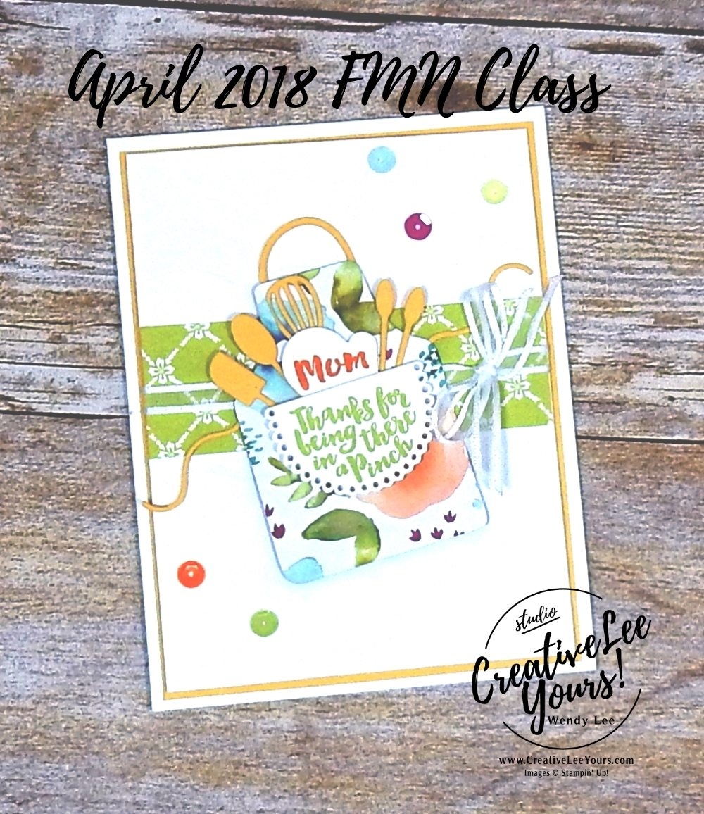 Mom Apron by Wendy Lee, Stampin Up, stamping, handmade card, friend, mothers day, birthday, #creativeleeyours, creatively yours, creative-lee yours, April 2018 FMN card class, forget me not, apron of love stamp set, SU, SU cards, rubber stamps, Paper-Garden challenge
