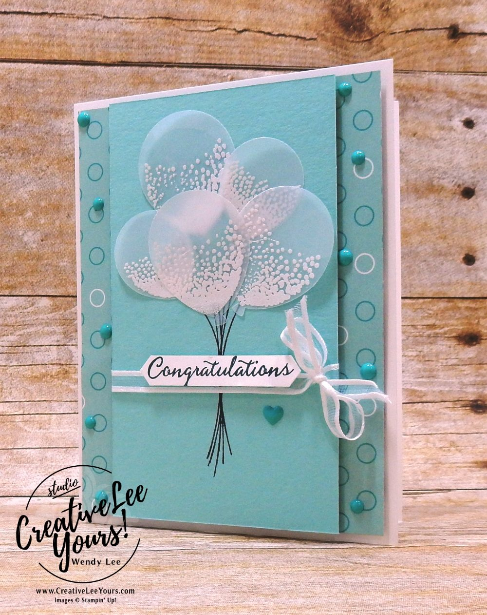 Congratulations by wendy lee, stampin up, handmade, stamping, #creativeleeyours, creatively yours, creative-lee yours, Kylie Bertucci, international highlights, blog hop, balloon celebrations stamp set, baby cards,#makeacardsendacard