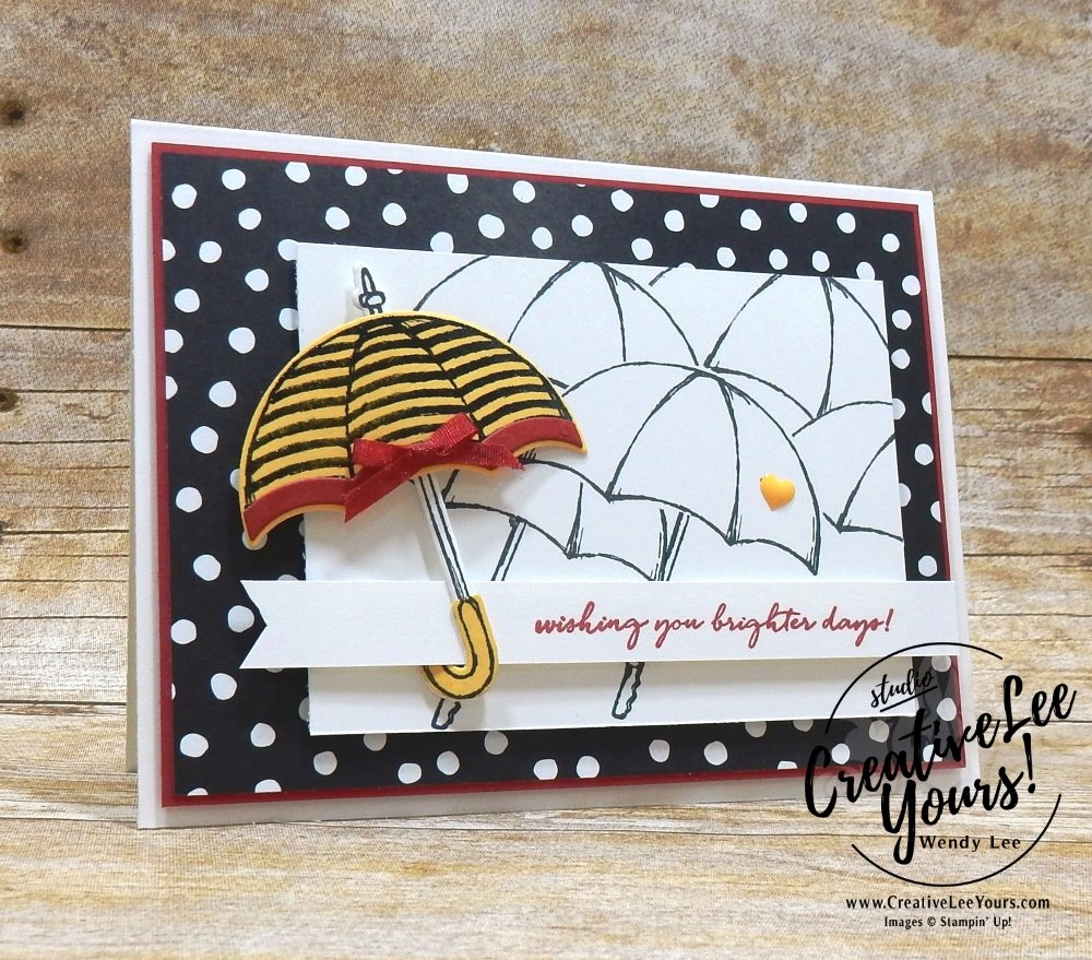Brighter Days by Wendy Lee, Stampin Up, stamping,  handmade card, friend, sympathy, birthday, #creativeleeyours, creatively yours, creative-lee yours, May 2018 FMN card class, forget me not, weather together stamp set, umbrella weather framelits, SU, SU cards, rubber stamps
