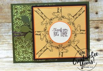 Thank You Big Time by Wendy Lee, Stampin Up, stamping, handmade card, friend, thank you, birthday, #creativeleeyours, creatively yours, creative-lee yours, June 2018 FMN card class, forget me not, animal outing stamp set, Kaleidoscope technique, SU, SU cards, rubber stamps, kids, stamparatus, round & round