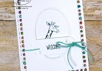 Welcome Giraffe by stephanie daniel, cardmaking, handmade card, rubber stamps, stamping, stampin up, wendy Lee, #creativeleeyours, creatively yours, creative-lee yours, SU, SU cards, animal outing stamp set, baby, birthday, diemonds team swap