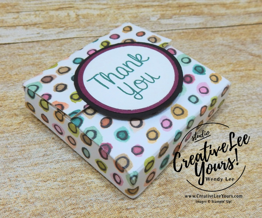 Stampin up 2018 2019 new catalog party with Wendy Lee, #creativeleeyours, creatively yours, creative-lee yours, open house, handmade, stamping, SU, Hand Delivered stamp set ,rubber stamps, stamping,  birthday, thank you, congrats, friend,  SU cards, candy treat, magnetic closure