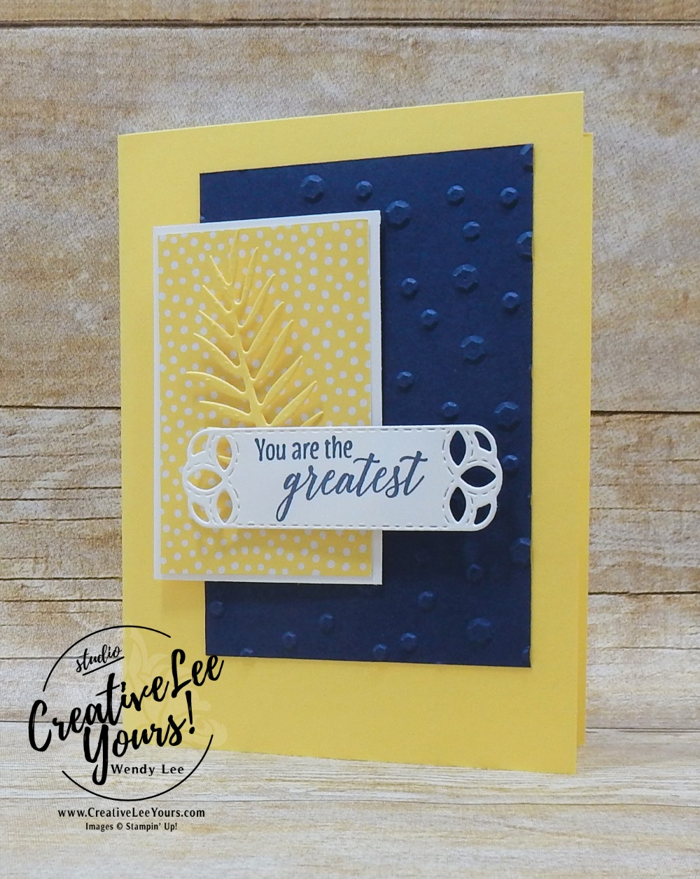 Versatile layout, Wendy Lee, stampin up, papercrafting, #creativeleeyours, creativelyyours, creative-lee yous, SU, #loveitchopit,You Are The Greatest, cardmaking, handmade card, rubber stamps, stamping, stampin up, SU cards, birthday, tropical chic stamp set, thank you, friend, paper share