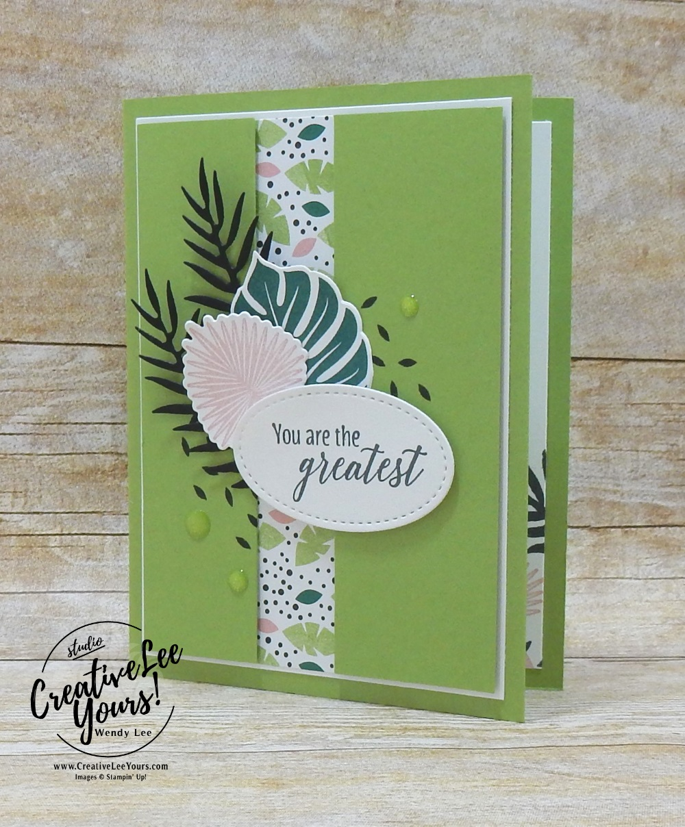 You Are The Greatest by wendy lee, Printable Tutorial, cardmaking, handmade card, rubber stamps, stamping, stampin up, wendy Lee, #creativeleeyours, creatively yours, creative-lee yours, SU, SU cards, birthday, tropical chic stamp set, diemonds team swap, thank you, friend