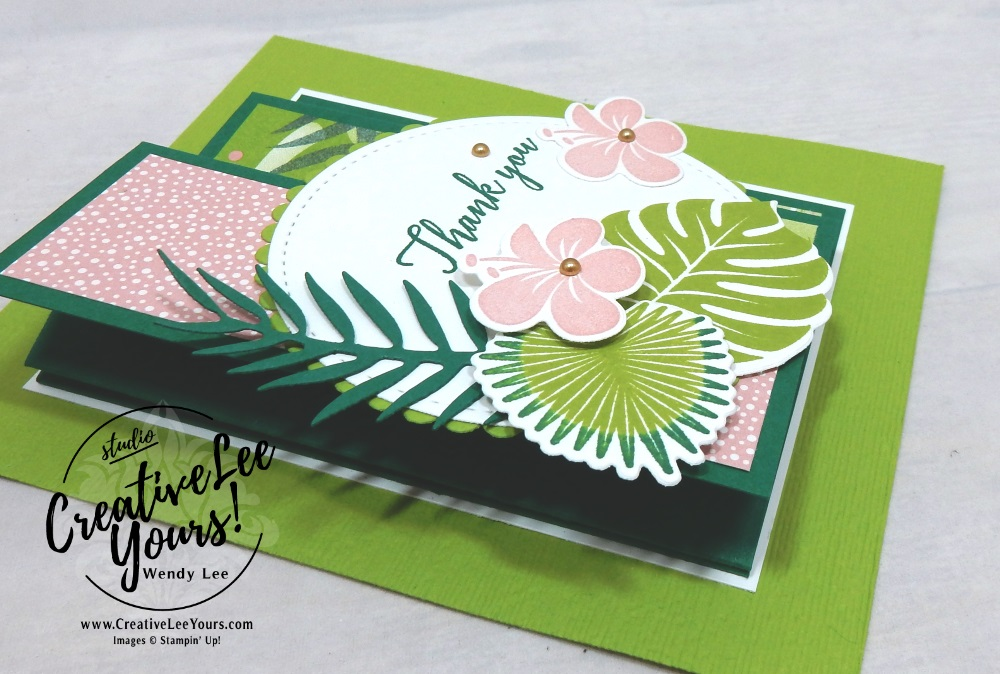 Tropical fold out panel thank you by wendy lee, Stampin Up, stamping, handmade card, friend, thank you, birthday, #creativeleeyours, creatively yours, creative-lee yours, July 2018 FMN card class, forget me not, tropical chic stamp set, fun fold, SU, SU cards, rubber stamps, tropical thinlits