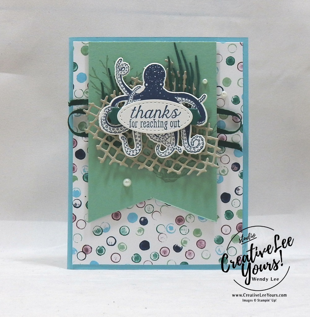 Thanks For Reaching Out by Wendy Lee, Stampin Up, stamping, handmade card, friend, thank you, birthday, #creativeleeyours, creatively yours, creative-lee yours, sea of textures stamp set, SU, SU cards, rubber stamps, buy 3, get 1 free promotion, masculine, sea creatures