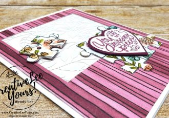 Missing Piece by Nancy Phillips,wendy lee, Stampin Up, stamping, handmade card, friend, thank you, birthday, #creativeleeyours, creatively yours, creative-lee yours, diemonds team swap, love you to pieces stamp set, SU, SU cards, rubber, delightfully detailed laser cut paper