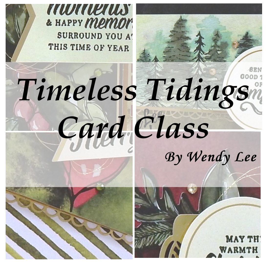 Timeless Tidings Christmas Card Class by wendy lee, Stampin Up, #creativeleeyours, wendy lee, creatively yours, creative-lee yours, stamping, paper crafting, handmade, fast & easy holiday cards, class