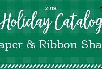2018 Holiday catalog, designer paper share, ribbon share, Wendy Lee, stampin up, papercrafting, #creativeleeyours, creativelyyours, creative-lee yous, SU, #loveitchopit