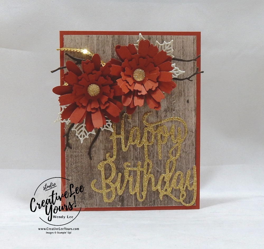 Fall Birthday Flowers by Wendy Lee, Printable Tutorial, stampin Up, #creativeleeyours, hand made, stamping, creatively yours, creative-lee yours, happy birthday thinlits, printable tutorial