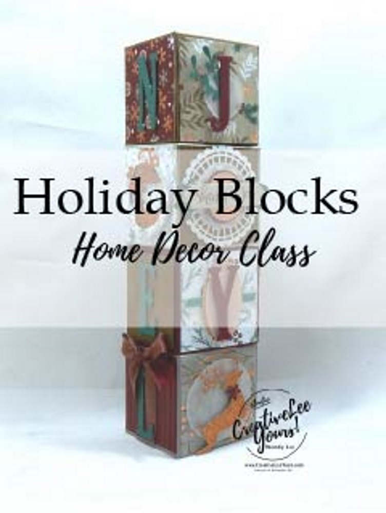 Holiday Blocks Home Décor Class by wendy lee, Stampin Up, #creativeleeyours, wendy lee, creatively yours, creative-lee yours, stamping, paper crafting, handmade, joy, noel, wish, hope, online class, SU, holiday, 3D, gifts, rubber stamps, crafts