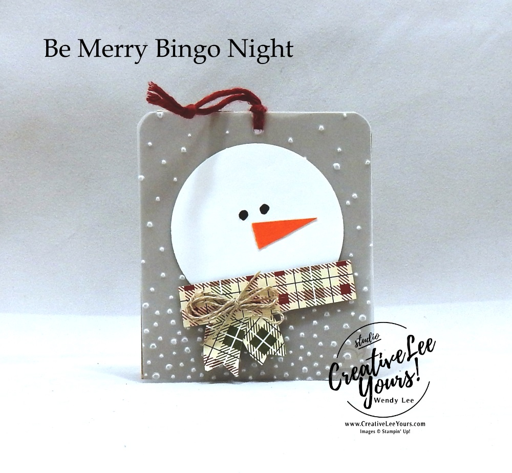 Punched Art Snowman Gift Tag by wendy lee, Be Merry Bingo night, Stampin Up, stamping, handmade, gift tag, holiday, christmas, #creativeleeyours, creatively yours, creative-lee yours, SU, SU cards, rubber stamps, paper crafting, Alpine adventure stamp set, Merry Christmas, Happy Holidays, DIY, fast and easy, snowman