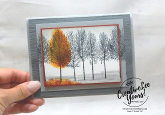 Thankful Falling Leaves by wendy lee, September 2018 FMN Class, Stampin Up, stamping, handmade card, friend, thank you, birthday, fall, #creativeleeyours, creatively yours, creative-lee yours, forget me not, SU, SU cards, rubber stamps, paper crafting, all occasions, winter woods stamp set, painted harvest stamp set, gratitude, leaves, masculine, fall, outdoor, DIY