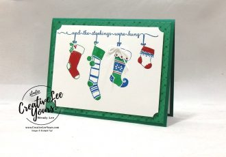 Stockings Hung With Care by wendy lee, host set, Stampin Up, stamping, handmade card, holiday, christmas, #creativeleeyours, creatively yours, creative-lee yours, SU, SU cards, rubber stamps, paper crafting, hung with care stamp set,Merry Christmas, Happy Holidays, DIY, stamparatus