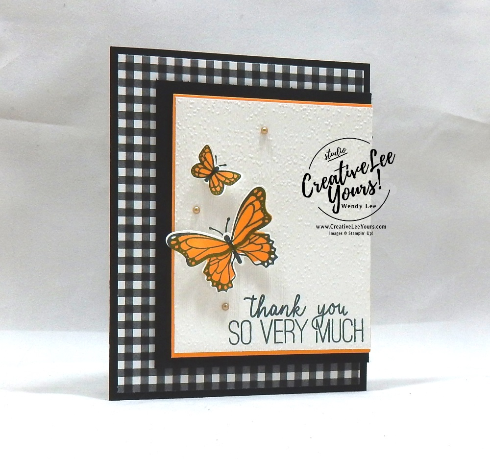 So Very Much by wendy lee, Stampin Up, stamping, handmade card, friend, thank you, birthday, #creativeleeyours, creatively yours, creative-lee yours, SU, SU cards, rubber stamps, demonstrator, business, DIY, cling stamps, butterfly gala, black and white, fast & easy, spotlighting, 2 step stamping, butterfly punch, tutorial, card club, FMN, Forget me Knot, butterflies