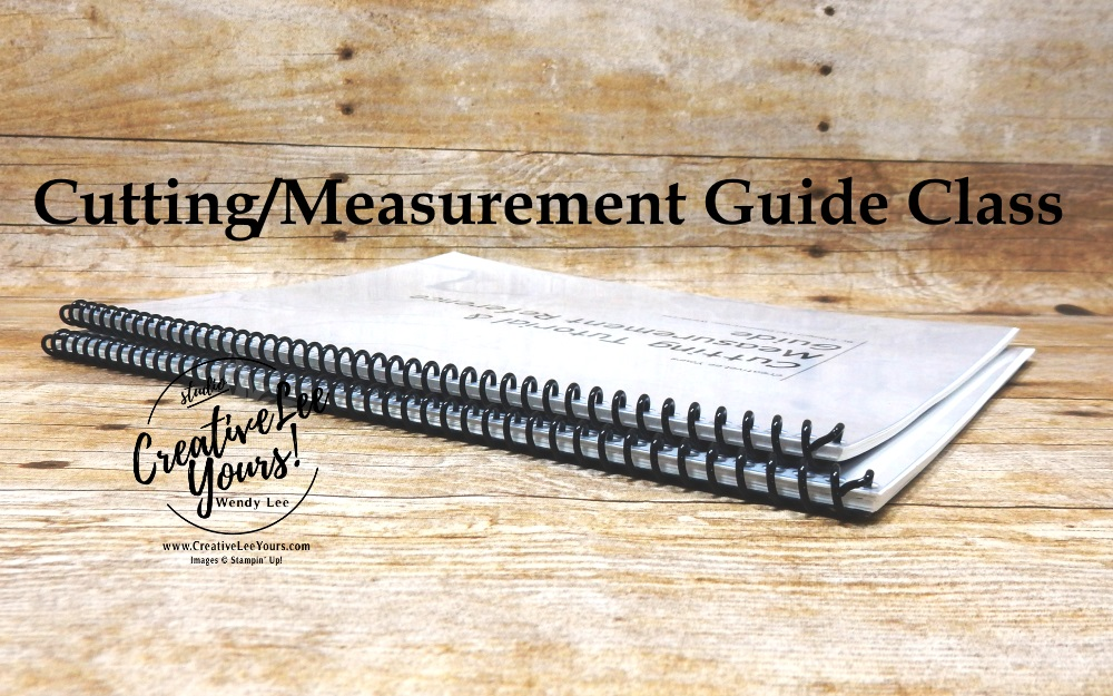 how to measure guide, trimmer, cutter, Class by wendy lee, card making,, rubber stamps, stamping, stampin up, #creativeleeyours, creatively yours, creative-lee yours, SU, cutting guide, how to cut, card layers, best way to cut cardstock