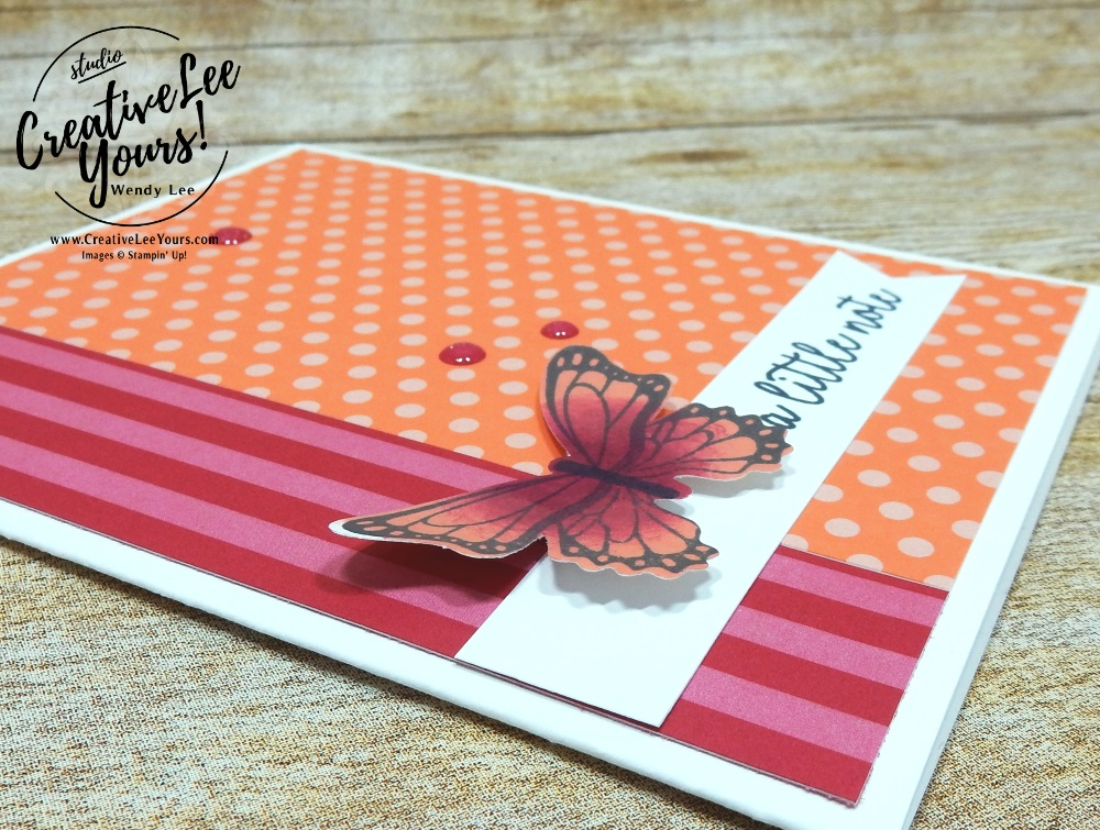 A Quick Note by wendy lee, Stampin Up, stamping, handmade card, friend, thank you, birthday, #creativeleeyours, creatively yours, creative-lee yours, SU, SU cards, rubber stamps, DIY, cling stamps, butterfly gala, share, fast & easy, butterfly punch,  printable tutorial, #simplestamping