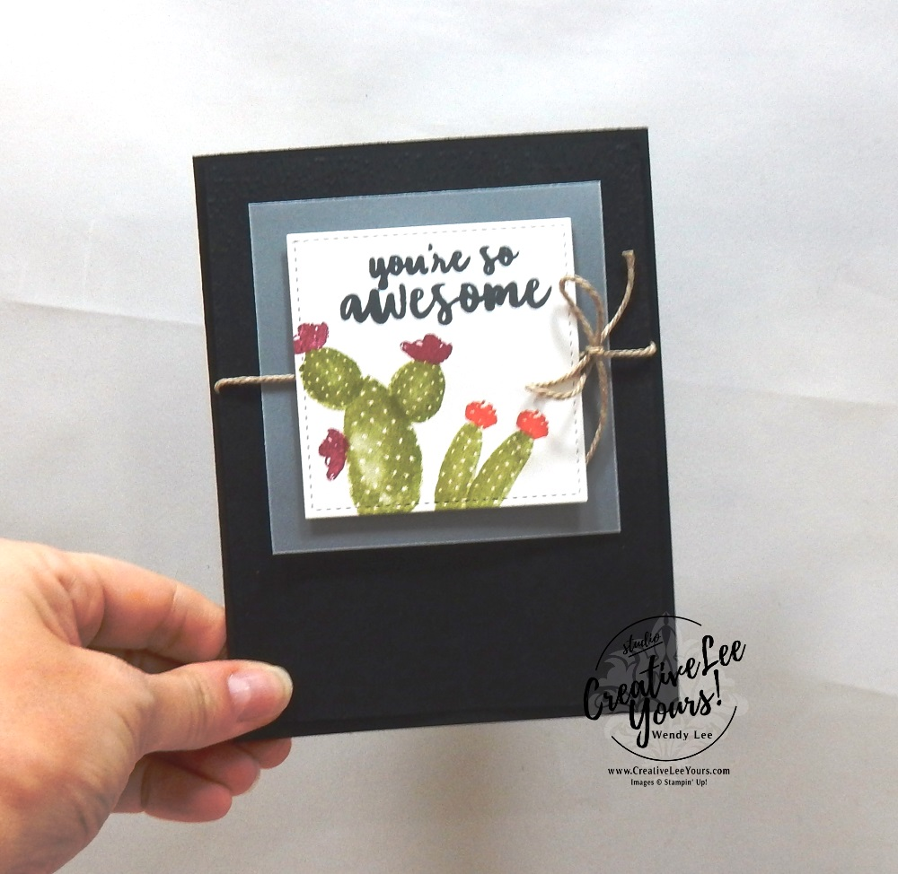 You're So Awesome by Wendy Lee,  Kylie's International Highlights Winners Blog Hop , stampin Up, SU, #creativeleeyours, hand made card, thankful, gratitude, encouragement, stamping, creatively yours, creative-lee yours, flowering desert stamp set,  DIY, masculine, cactus, cacti, flowers, scenery