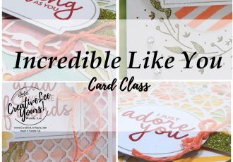Incredible Like You Card Class by wendy lee, Stampin Up, #creativeleeyours, wendy lee, creatively yours, creative-lee yours, stamping, paper crafting, handmade, fast & easy all occasion cards, class, laser-cut, friend, card kit, #simplestamping