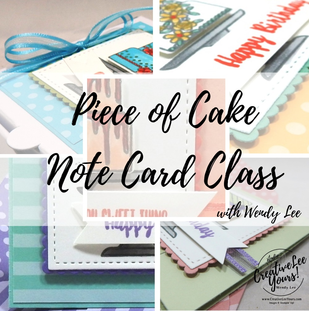 Piece of Cake Notecard Gift Set Class by wendy lee, cardmaking, handmade card, rubber stamps, stamping, stampin up, #creativeleeyours, creatively yours, creative-lee yours, SU, SU cards, birthday, piece of cake stamp set, thank you, friend, quick & easy, 3D, cake builder punch, coloring
